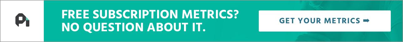Free Subscription Metrics CTA