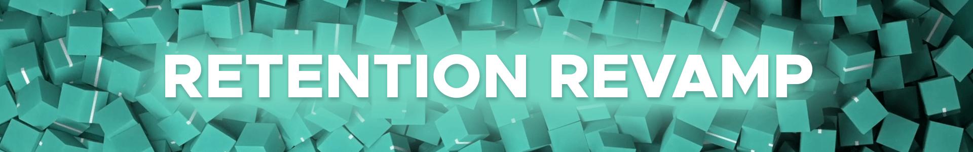 Retention-Revamp